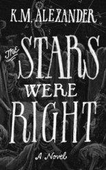Alexander, KM - The Stars Were Right.jpg