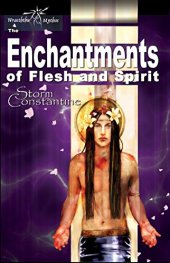 Constantine, Storm - The Enchantments of Flesh and Spirit