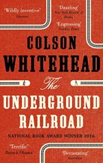 Whitehead, Colson - The Underground Railroad