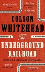 Whitehead, Colson - The Underground Railroad
