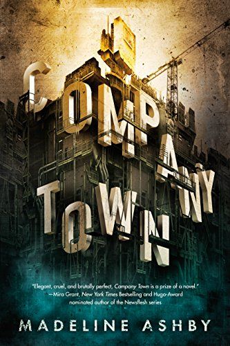 Ashby, Madeline - Company Town
