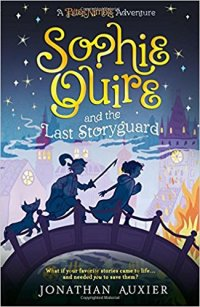 Auxier, Jonathan - Sophie Quire and the Last Storyguard